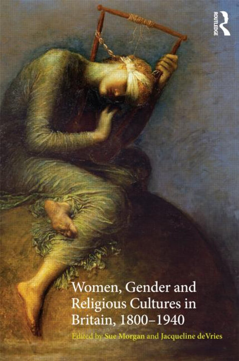 Cover of Women, Gender and Religious Cultures in Britain, 1800–1940
