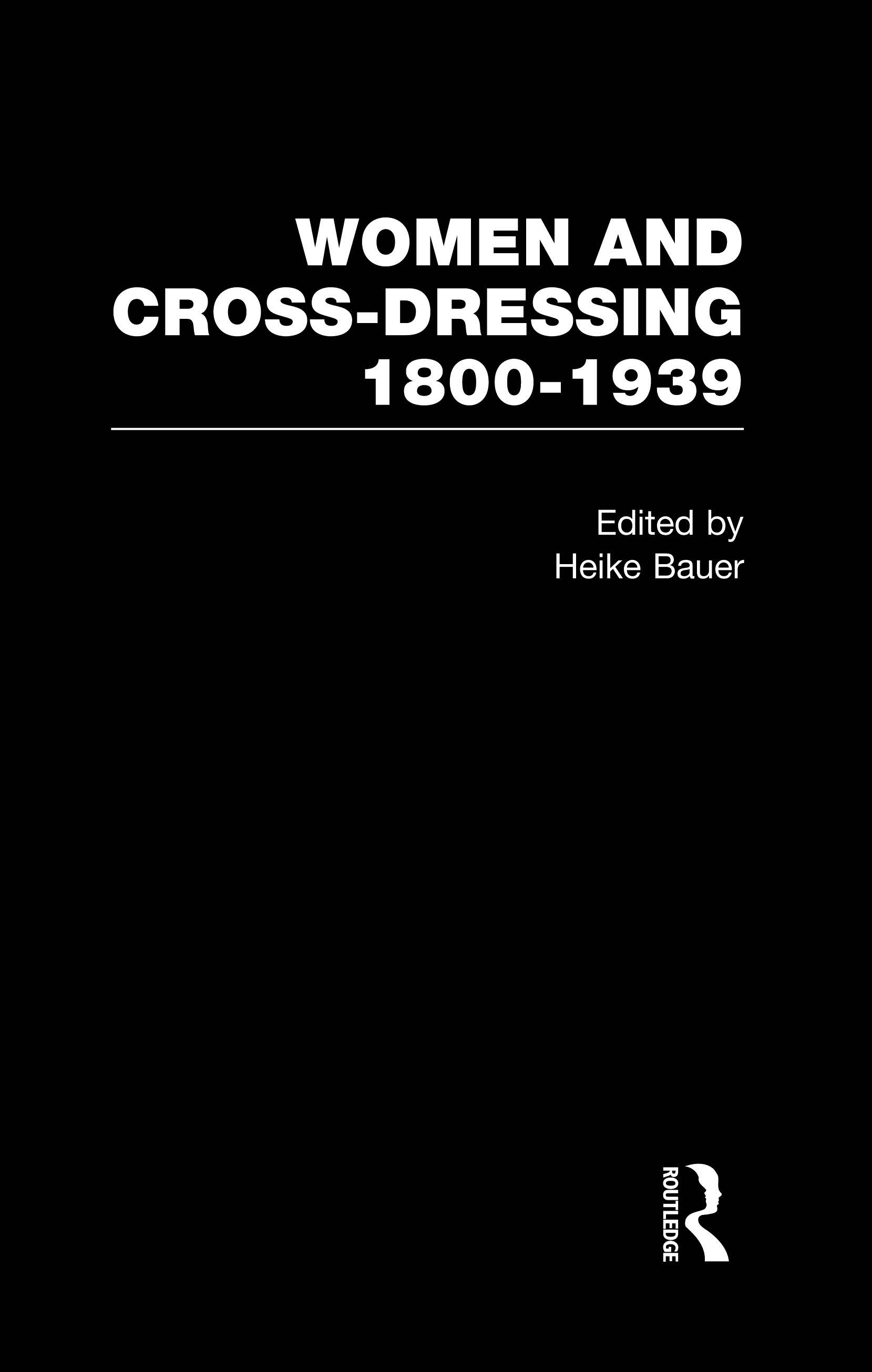 Cover of Women & Cross Dressing 1800-39